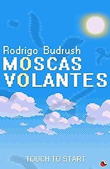 Moscas Volantes por [Budrush, Rodrigo]