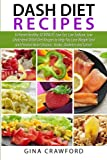 DASH Diet Recipes: 50 Heart Healthy 30 MINUTE Low Fat, Low Sodium, Low Cholesterol DASH Diet Recipes to Help You Lose Weight Fast and Prevent Heart Disease, Stroke, Diabetes and Cancer