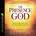 The Presence of God: Discovering God's Ways Through Intimacy with Him Audiobook by R. T. Kendall Narrated by Maurice England