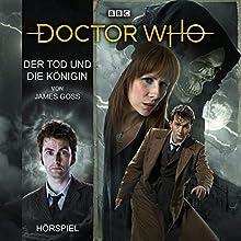 Der Tod und die Königin (Doctor Who Hörspiele: Der 10. Doktor) Hörspiel von James Goss Gesprochen von: Axel Malzacher