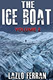 The Ice Boat: On the Road from Brazil to Siberia (Sex, Drugs and Rock and Roll – Pulling Down the Pants of Nick Kent and Jack Kerouac Book 2)