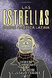 Las estrellas sobre América Latina (Spanish Edition)