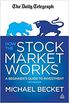 Book How the Stock Market Works: A Beginner's Guide to Investment 5th edition by Becket, Michael (2014)