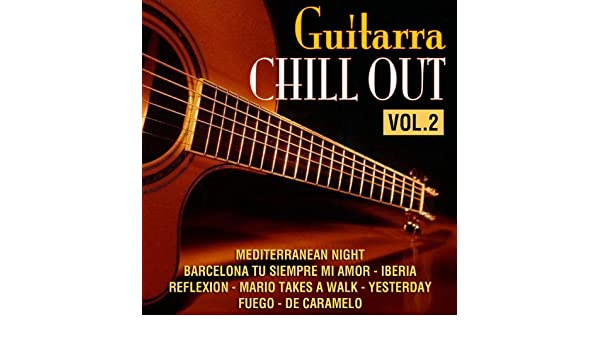 Guitarra Chill Out Vol. 2 by Various artists on Amazon Music - Amazon.com