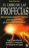 img - for El Libro De Las Profecias/ the Book of Prophecies (Spanish Edition) book / textbook / text book