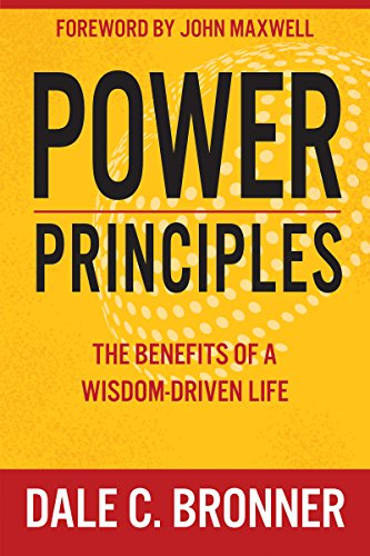 Power Principles: The Benefits of a Wisdom-Driven - Mall Dale