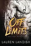 Off Limits: A Bad Boy Romance
