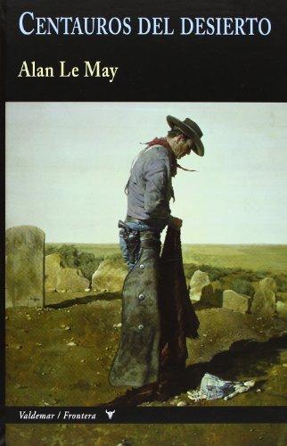 Descargar Libro Centauros Del Desierto Alan Le May