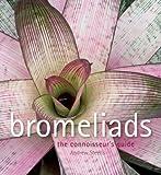 (US) Bromeliads: The Connoisseur's Guide