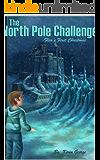 The North Pole Challenge (Flea's Five Christmases Book 1)