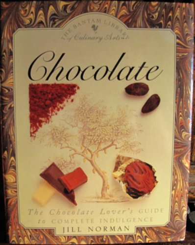 Chocolate: The Chocolate Lover's Guide to Complete Indulgence Bantam Library of Culinary Arts