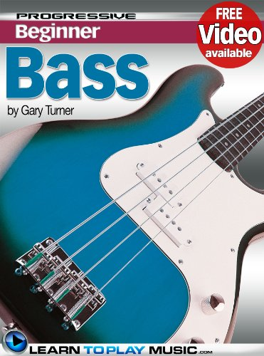 - Bass Guitar Lessons for Beginners: Teach Yourself How to Play Bass Guitar (Free Video Available) (Progressive Beginner)