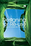 Designing for Re-Use, Tom Fisher and Janet Shipton, 1844074870