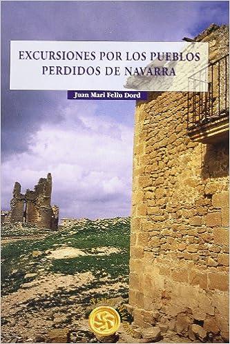 EXCURSIONES POR LOS PUEBLOS PERDIDOS DE NAVARRA Temas: Amazon ...