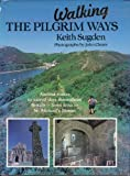 Walking the Pilgrim Ways, Keith Sugden, 0715394088