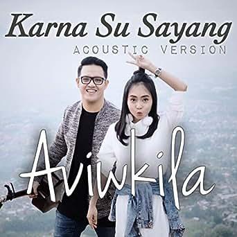 Download lagu mp3 karna su sayang