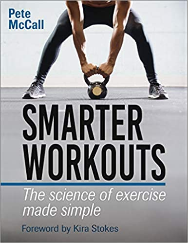 Smarter Workouts: The Science of Exercise Made Simple ...