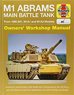 m1 abrams main battle tank manual 2017 haynes manuals amazon co rh amazon co uk Tank Gunnery Tables Army Tank Tables