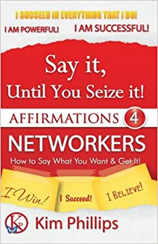 Book Say It Until You Seize It!: Affirmations 4 Networkers: Volume 1