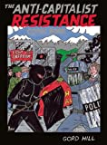 The Anti-Capitalist Resistance Comic Book, Gord Hill, 1551524449