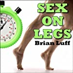 Sex on Legs | Brian Luff
