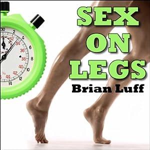 Sex on Legs Audiobook
