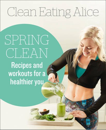 E.b.o.o.k Clean Eating Alice Spring Clean: Recipes and Workouts for a Healthier You WORD