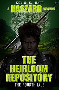 The Heirloom Repository: A Haszard Narrative (The Haszard Narratives Book 4) by [Hatt, Kevin E.]