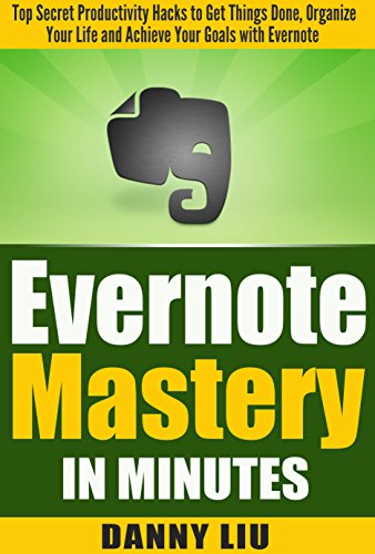 Self Management: Evernote Mastery in Minutes!