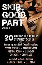 Skip to the Good Part 2: 20 Authors Reveal Their Steamiest Scenes (English Edition)