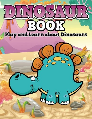 Dinosaur Book: Color, Play and Learn about Dinosaurs pdf