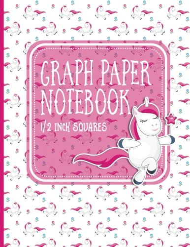 Graph Paper Notebook: 1/2 Inch Squares: Blank Graphing Paper with Borders - Graph Ruled Paper for College School/Teacher/Office/Student - Unicorn Cover (Volume 76)]()