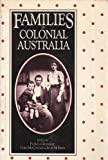 Families in Colonial Australia, Grimshaw, Patricia and McConville, Chris, 0868615218