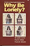 Why Be Lonely?, Les Carter and Paul D. Meier, 0801024749
