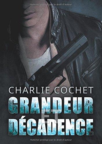 Grandeur Et Decadence (Thirds)  [Cochet, Charlie] (Tapa Blanda)