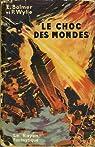 Le choc des mondes par BALMER E. / WYLIE P.