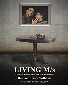 Living M/s; A Book for Masters, slaves, and Their Relationships by [Williams, Dan, Dawn Williams]