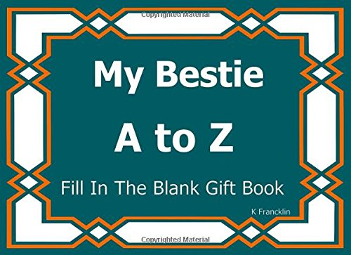Read Online My Bestie A to Z Fill In The Blank Gift Book (A to Z Gift Books) (Volume 31) pdf