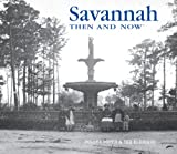 Savannah Then and Now (Then & Now Thunder Bay)