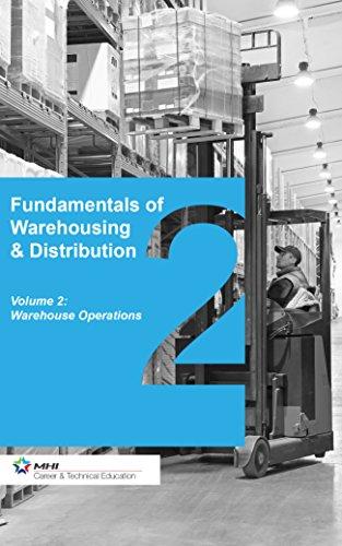 Fundamentals of Warehousing & Distribution: Volume 2