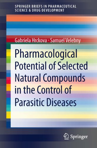 Pharmacological Potential of Selected Natural Compounds in the Control of Parasitic Diseases (SpringerBriefs in Pharmaceutical Science & Drug ()