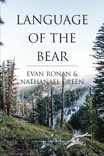 Language of the Bear (Tomahawk and Saber) (Volume 1) by Calhoun Publishing