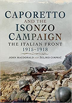 Amazon caporetto and the isonzo campaign the italian front caporetto and the isonzo campaign the italian front 1915 1918 sciox Gallery