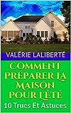 Comment Préparer La Maison Pour L'Été: 10 Trucs Et Astuces (French Edition)