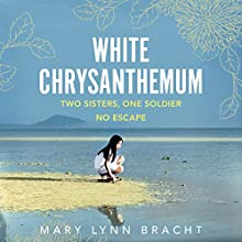White Chrysanthemum Audiobook by Mary Lynn Bracht Narrated by Greta Jung