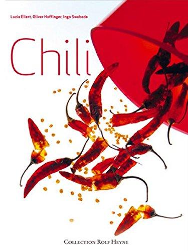 Chili: 120 scharfe Rezepte (Die andere kulinarische Bibliothek)