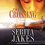 The Crossing: A Novel | Serita Ann Jakes
