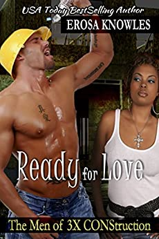 Ready for Love (The Men of 3X CONStruction Book 2) by [Knowles, Erosa]
