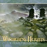 To Travel for Evermore by Wuthering Heights (2002-09-03)