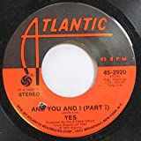 Yes 45 RPM And You and I / And You and I